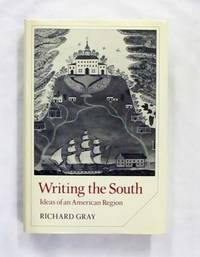 Writing the South Ideas of an American Region