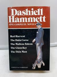 Five Complete Novels: Red Harvest  the Dain Curse  the Maltese Falcon  the Glass Key  The Thin Man