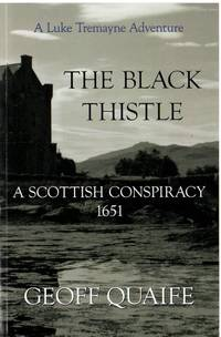 The Black Thistle: A Scottish Conspiracy 1651