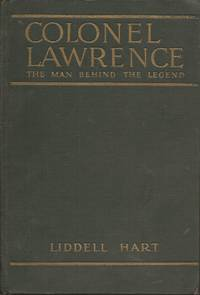 image of Colonel Lawrence; The Man Behind the Legend