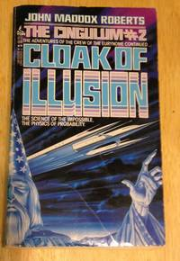 Cloak of Illusion Cingulum #2 by John Maddox Roberts - Paperback - First Edition Thus - 1985 - from biblioboy (SKU: 860821)
