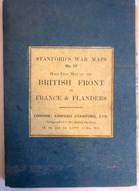 STANFORD'S WAR MAPS NO. 17 HALF-INCH MAP OF THE BRITISH FRONT IN FRANCE & FLANDERS