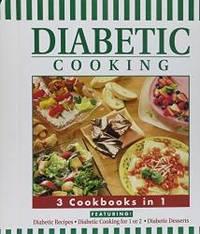 Diabetic Cooking: 3 Cookbooks in 1