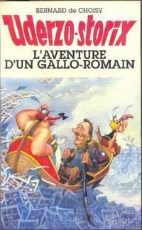 Uderzo-Storix,  L'aventure d'un gallo-romain