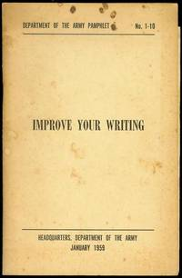 Improve Your Writing by Department of the Army - Paperback - 1959 - from Bookmarc's (SKU: EC25776BB)