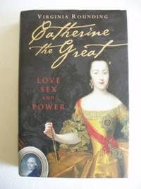image of Catherine The Great  -  Love, Sex and Power