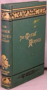 The Heroes; or, Greek Fairy Tales for My Children.
