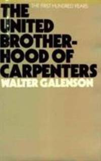 The United Brotherhood of Carpenters : The First Hundred Years