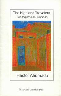 image of The Highland Travelers; Los Viajeros Del Altiplano (Elik Poetry Number One)