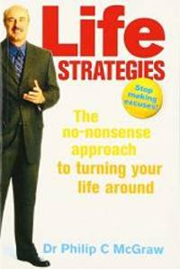 image of Life Strategies: Doing What Works, Doing What Matters