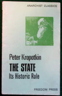 THE STATE: ITS HISTORIC ROLE by  Peter Kropotkin - Paperback - 1977 - from May Day Books (SKU: 03869)