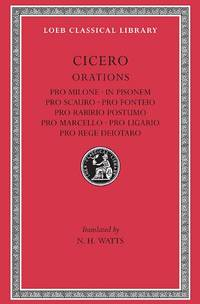 Pro Milone. In Pisonem. Pro Scauro. Pro Fonteio. Pro Rabirio Postumo. Pro Marcello. Pro Ligario....