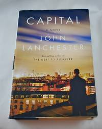 Capital: A Novel by  John Lanchester - First Edition - 2012-06-11 - from Third Person Books (SKU: L6CAN)