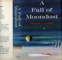 A FALL OF MOONDUST by  Arthur C Clarke - First Edition - [1961]. - from L. W. Currey, Inc. and Biblio.co.uk