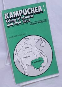 image of Kampuchea: crimes of Maoists and their rout.  The Soviet viewpoint