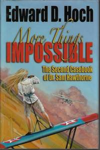 "image of MORE THINGS IMPOSSIBLE: The Impossible Files of Dr. Sam Hawthorne (includes Laid in Separate Story, ""The Bad Samaritan"")"