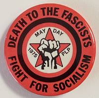 image of Death to the fascists / Fight for socialism / May Day 1975 PLP [pinback button]