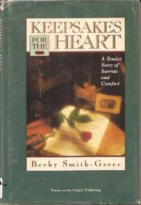 Keepsakes For The Heart by  Becky Smith-Greer - Hardcover - 1990 - from Squirreled Away Books (SKU: 10043868)
