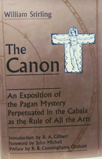 The Canon:  An Exposition of the Pagan Mystery Perpetuated in the Cabala  As the Rule of all the Arts