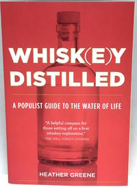 WHISK(E)Y DISTILLED A Populist Guide to The Water of Life
