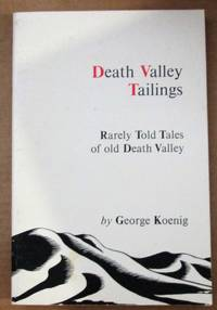 image of Death Valley Tailings, Rarely Told Tales of Old Death Valley