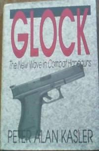 Glock : The New Wave in Combat Handguns