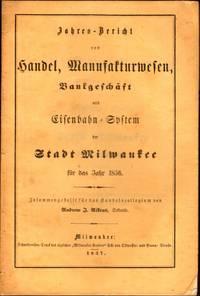 Jahres-Bericht von Handel, Manufakturwesen, Bankgeschaeft und Eisenbahn-System der Stadt...