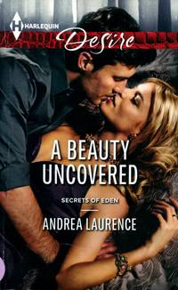 A Beauty Uncovered (Harlequin Desire #2259) by  Andrea Laurence - Paperback - 2013-10-01 - from Kayleighbug Books and Biblio.com