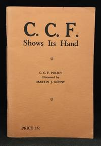 C.C.F. Shows its Hand; C.C.F. Policy