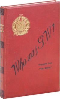 Who Was G.W.? Being a Truthful Tale of the Seventh Regiment in the Armory, during the Railroad Strikes in July, 1877
