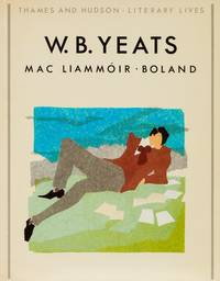 W. B. Yeats. (Thames and Hudson - Literary Lives ).