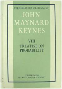 image of The Collected Writings of John Maynard Keynes: Volume VIII, A Treatise on Probability