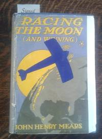 image of Racing the Moon (And Winning)  Being the Story of the Swiftest Journey  Ever Made