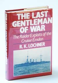 "The Last Gentlemen of War: Raider Exploits of the Cruiser ""Emden"""