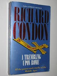 A Trembling Upon Rome by  Richard Condon - Paperback - from World of Books Ltd (SKU: GOR005203218)