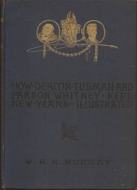 image of How Deacon Tubman and Parson Whitney Kept New Year's and Other Stories