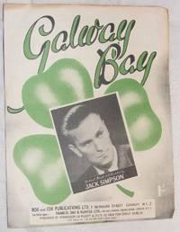 Galway Bay [Sheet Music]