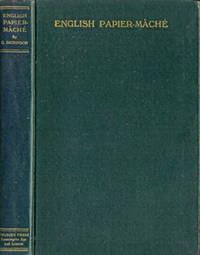 English Papier-Mâché. Its Origin, Development and Decline. [ Papier Mache ]