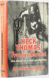 image of HECK THOMAS, FRONTIER MARSHAL.  THE STORY OF A REAL GUNFIGHTER