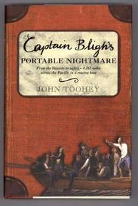 CAPTAIN BLIGH'S PORTABLE NIGHTMARE by  John Toohey - First American Edition. - 1999 - from Collectible Book Shoppe (SKU: ID#1404)