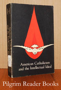 American Catholicism and the Intellectual Ideal.