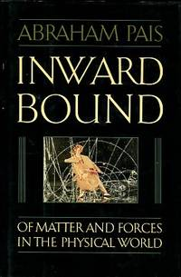 image of Inward Bound: Of Matter And Forces In The Physical World