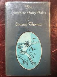 The Complete Fairy Tales Of Edward Thomas