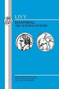 image of Livy: Hannibal, Scourge of Rome: Selections from Book XXI (Latin Texts)