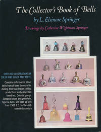 The Collectors' Book of Bells by  L Elsinore Springer - First Edition - 1972 - from Barter Books Ltd and Biblio.com