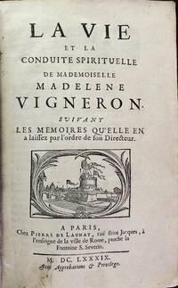 La vie et la conduite spirituelle de Mademoiselle M. Vigneron. Suivant les mémoires qu'elle en a...
