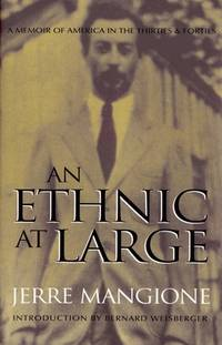 An Ethnic at Large : A Memoir of America in the Thirties and Forties by Jerre Mangione - 2001