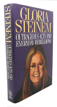 OUTRAGEOUS ACTS AND EVERYDAY REBELLIONS by Gloria Steinem - First Edition - 1983 - from Rare Book Cellar and Biblio.co.uk