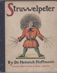 Struwwelpeter. The English Struwwelpeter Or Pretty Stories And Funny Pictures