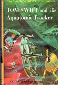 Tom Swift and His Aquatomic Tracker   (#23) by  Victor II Appleton - 1st - 1964 - from Dorley House Books and Biblio.com